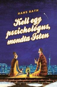 Kell egy pszichológus, mondta Isten Hans Rath Animus Kiadó, 2016